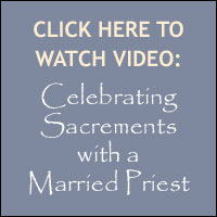 Click Here to Watch Video | Celebrating Sacrements with a Married Priest